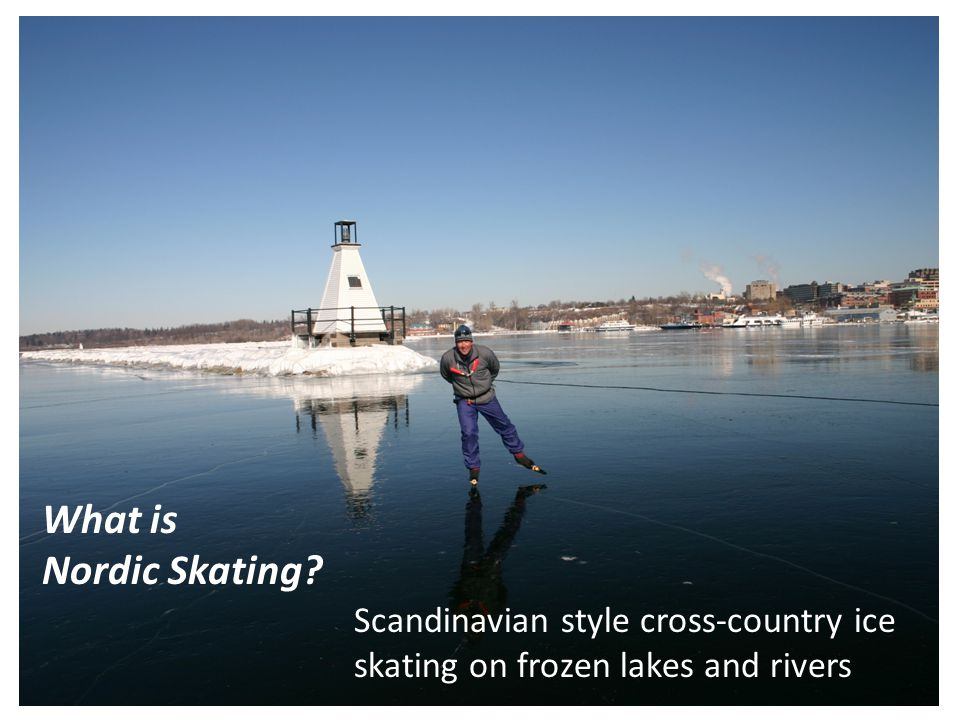What is Nordic Skating? Scandinavian style cross-country ice skating on frozen lakes and rivers