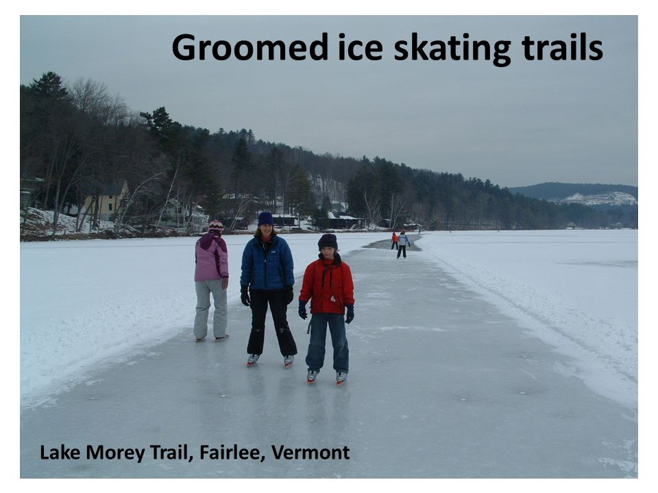 Groomed ice skating trails Lake Morey Trail, Fairlee, Vermont