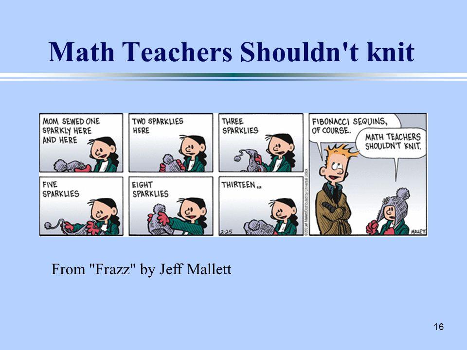 16 Math Teachers Shouldn t knit From Frazz by Jeff Mallett