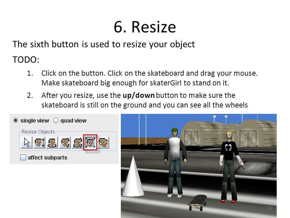 6. Resize The sixth button is used to resize your object TODO: 1.Click on the button.