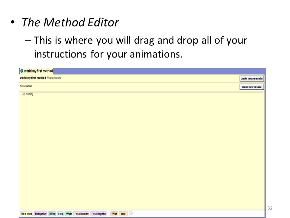 The Method Editor – This is where you will drag and drop all of your instructions for your animations.