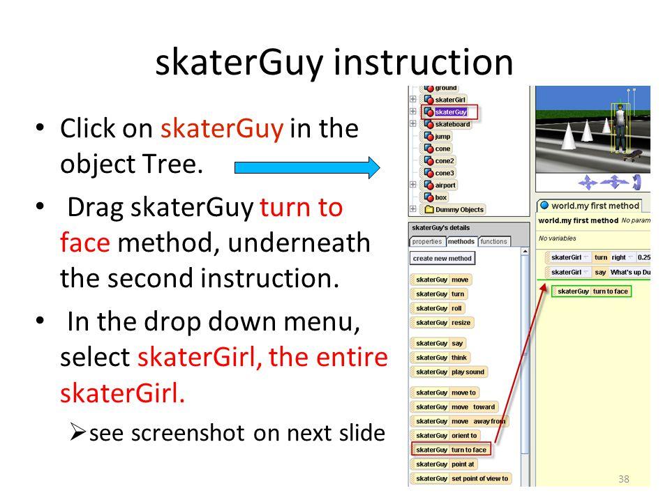 skaterGuy instruction Click on skaterGuy in the object Tree.