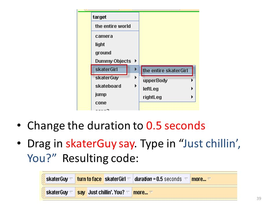 Change the duration to 0.5 seconds Drag in skaterGuy say.