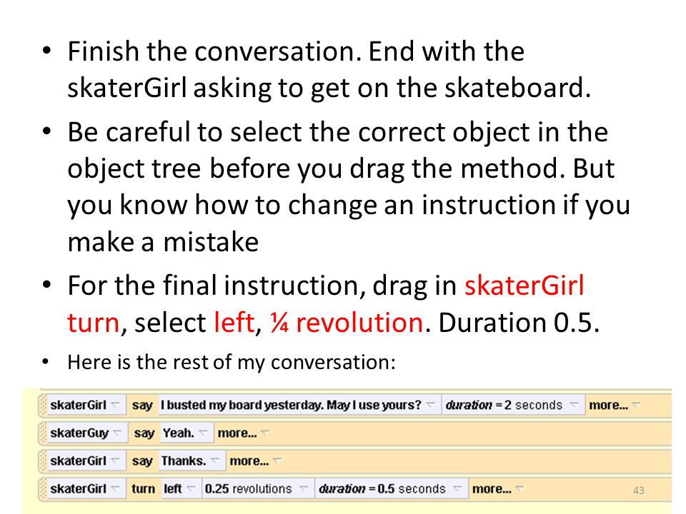 Finish the conversation. End with the skaterGirl asking to get on the skateboard.