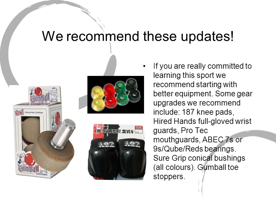 We recommend these updates! If you are really committed to learning this sport we recommend starting with better equipment. Some gear upgrades we reco