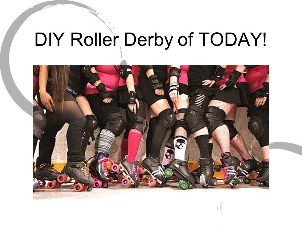 DIY Roller Derby of TODAY!