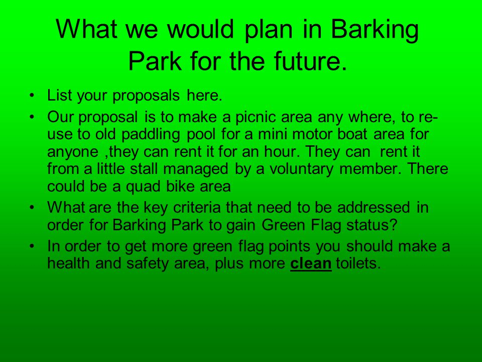 What we would plan in Barking Park for the future.