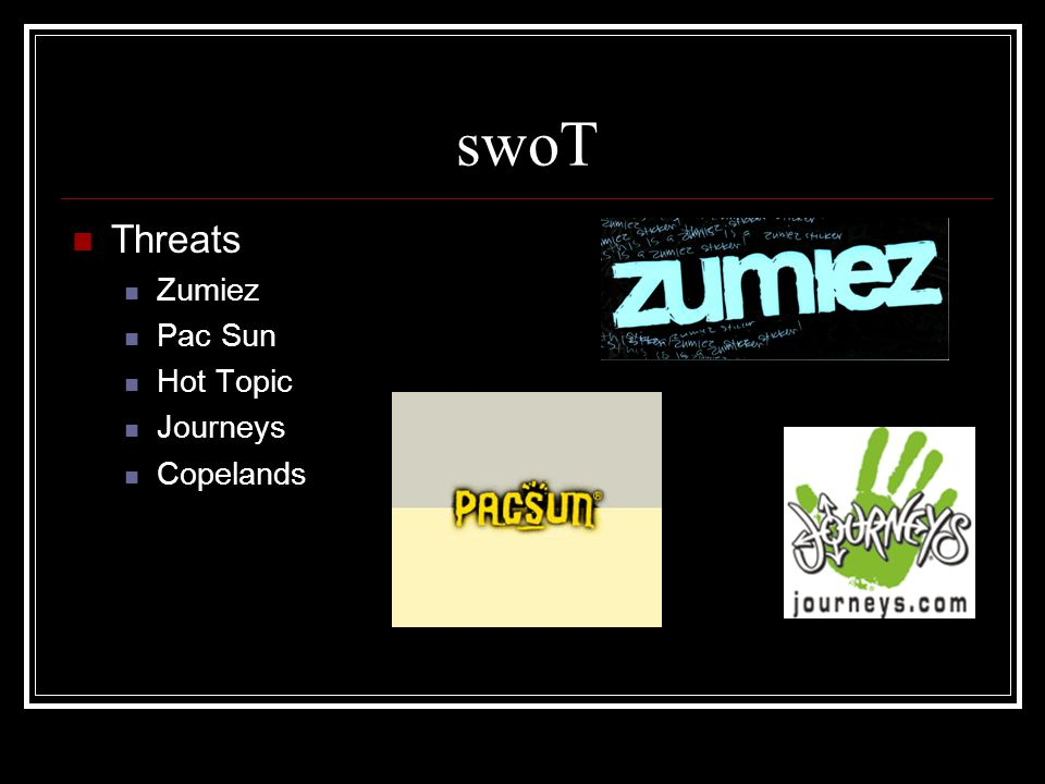 swoT Threats Zumiez Pac Sun Hot Topic Journeys Copelands