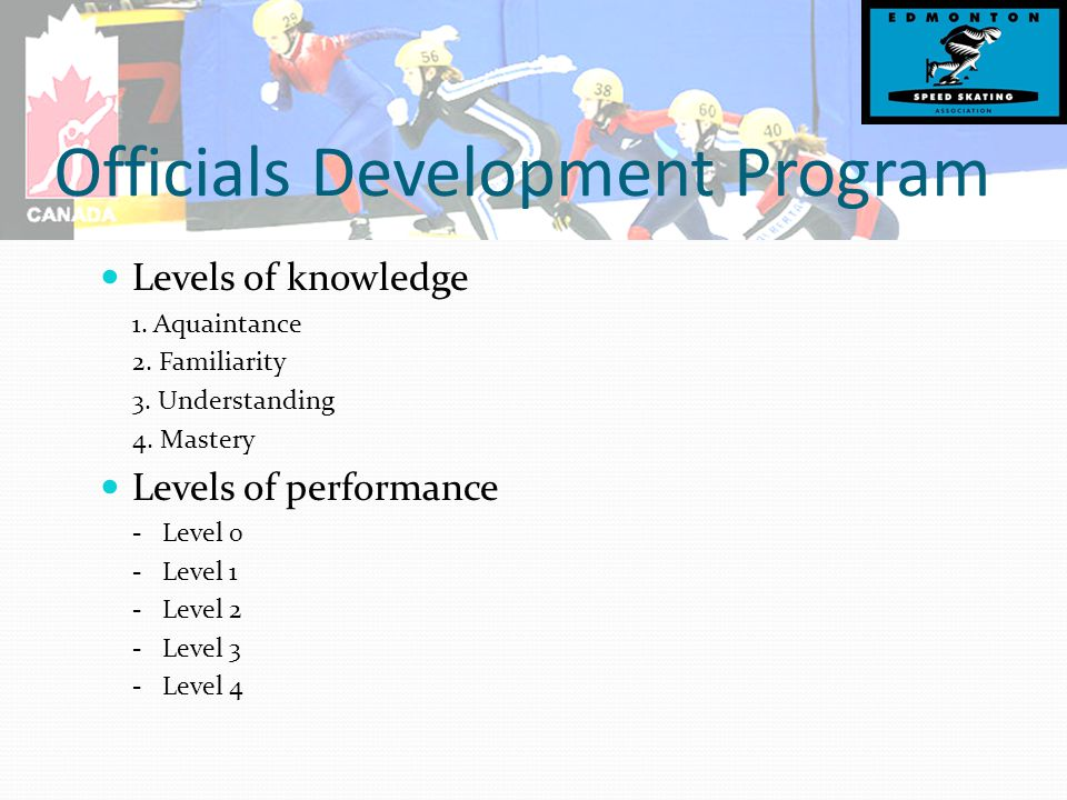 Officials Development Program Levels of knowledge 1.