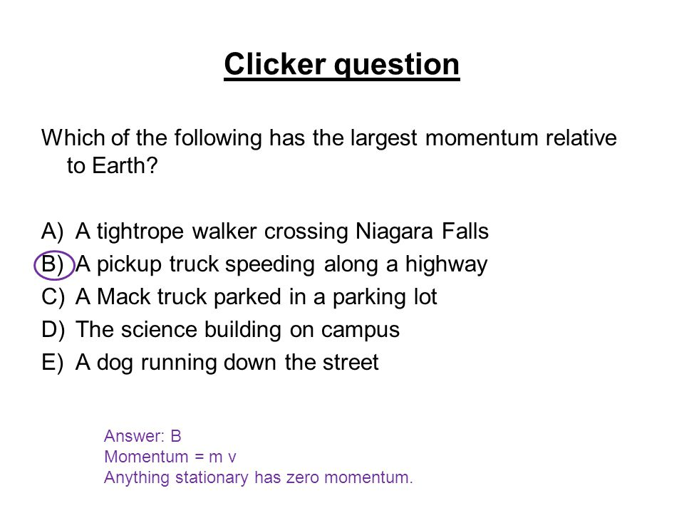 Clicker question Which of the following has the largest momentum relative to Earth.