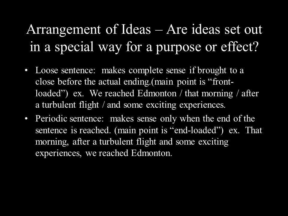Arrangement of Ideas – Are ideas set out in a special way for a purpose or effect.