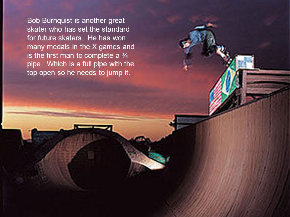Tony Hawk is often referred to as the best skateboarder who has ever step foot on the face of the earth.