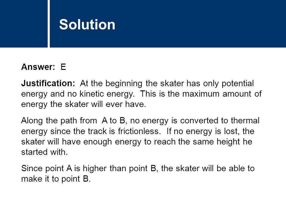 Question Title The skater at the position shown has 2000 J of kinetic energy and 1000 J of potential energy.
