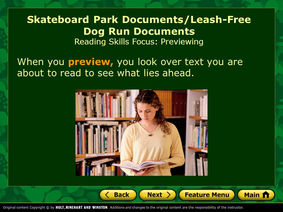 Skateboard Park Documents/Leash-Free Dog Run Documents Reading Skills Focus: Previewing When you preview, you look over text you are about to read to see what lies ahead.
