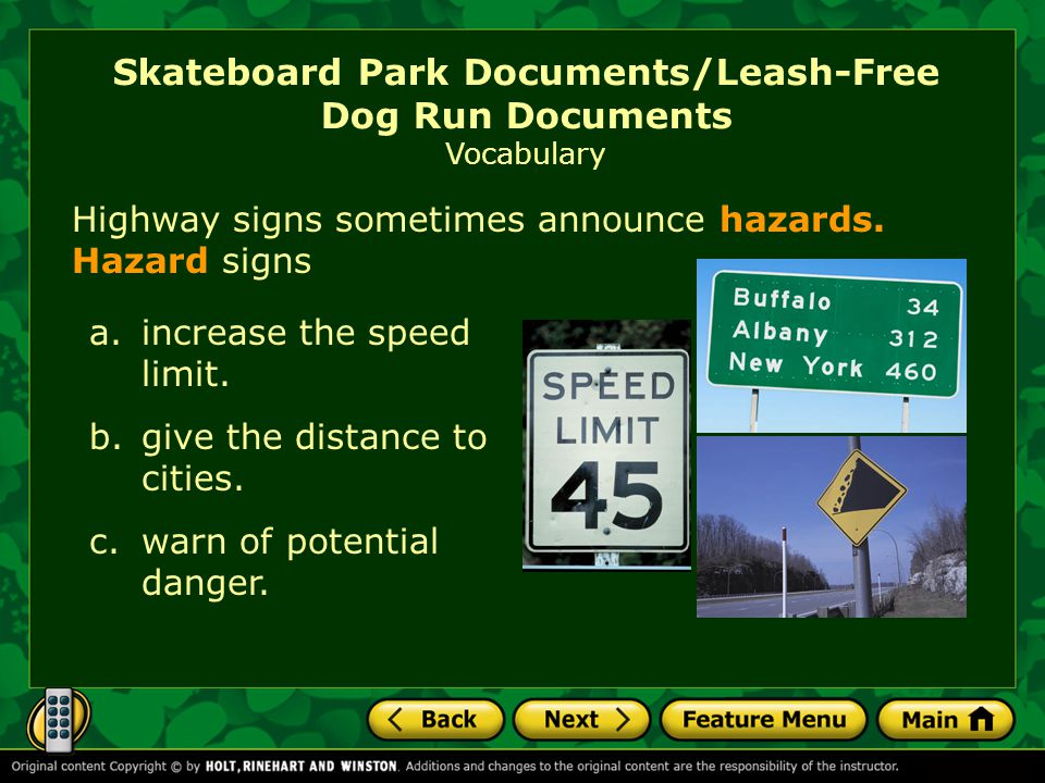 Skateboard Park Documents/Leash-Free Dog Run Documents Vocabulary Highway signs sometimes announce hazards.