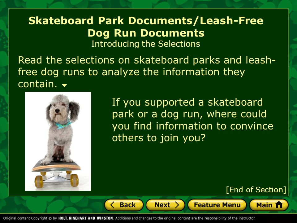 Skateboard Park Documents/Leash-Free Dog Run Documents Introducing the Selections If you supported a skateboard park or a dog run, where could you find information to convince others to join you.
