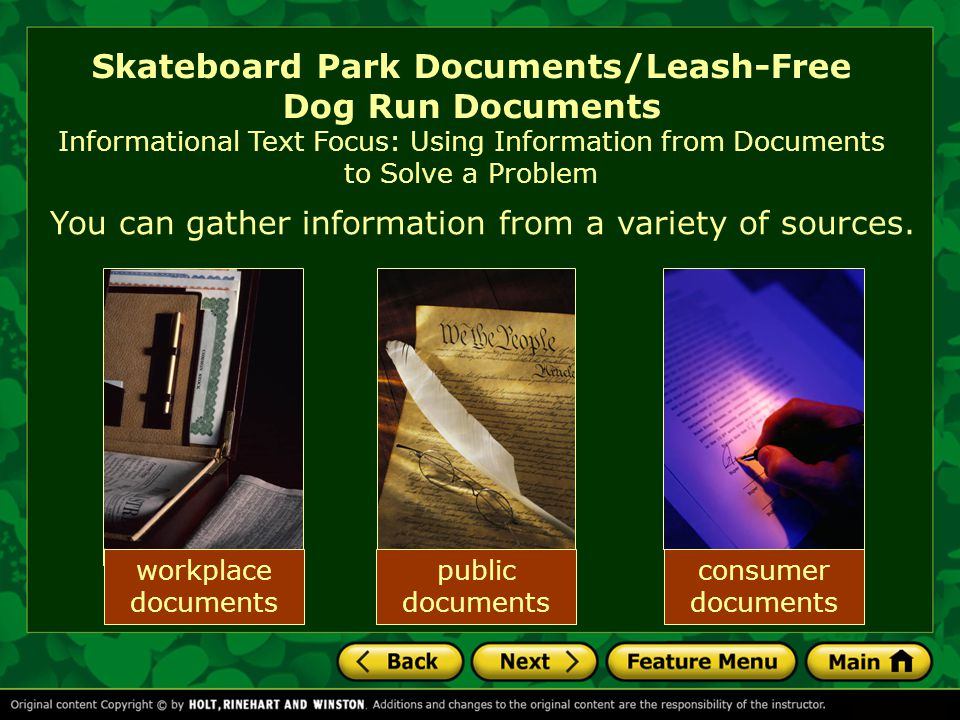 Skateboard Park Documents/Leash-Free Dog Run Documents Informational Text Focus: Using Information from Documents to Solve a Problem You can gather information from a variety of sources.
