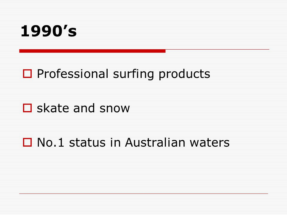 2000  August 11 th, Australia Stock Exchange  Billabong International Ltd ASX: BBG  Strong promotion in finance