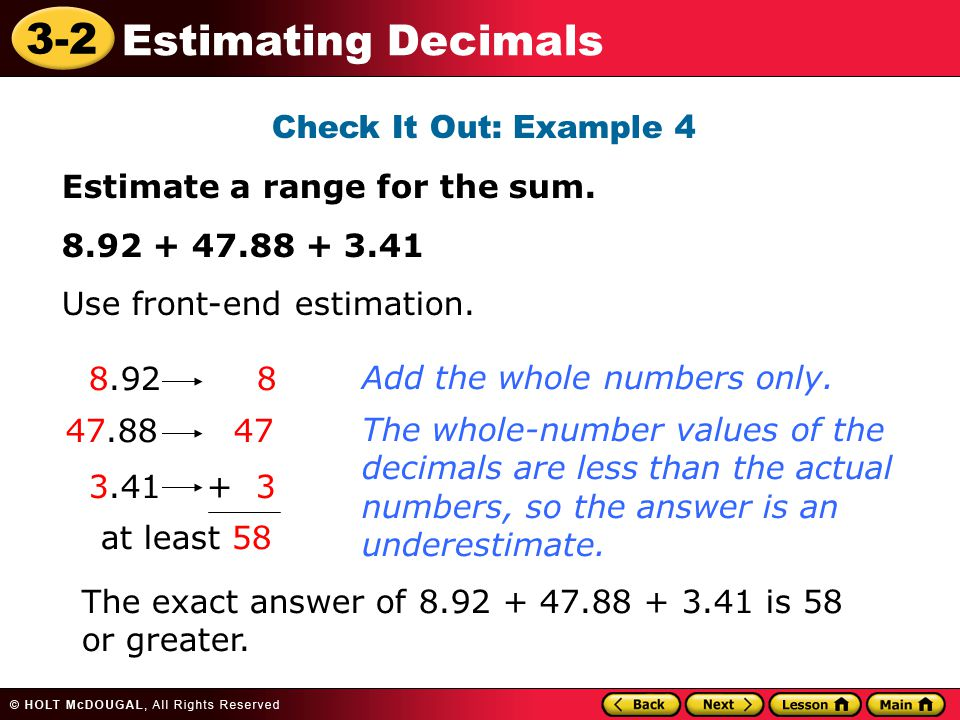 3-2 Estimating Decimals Check It Out: Example 4 Estimate a range for the sum.