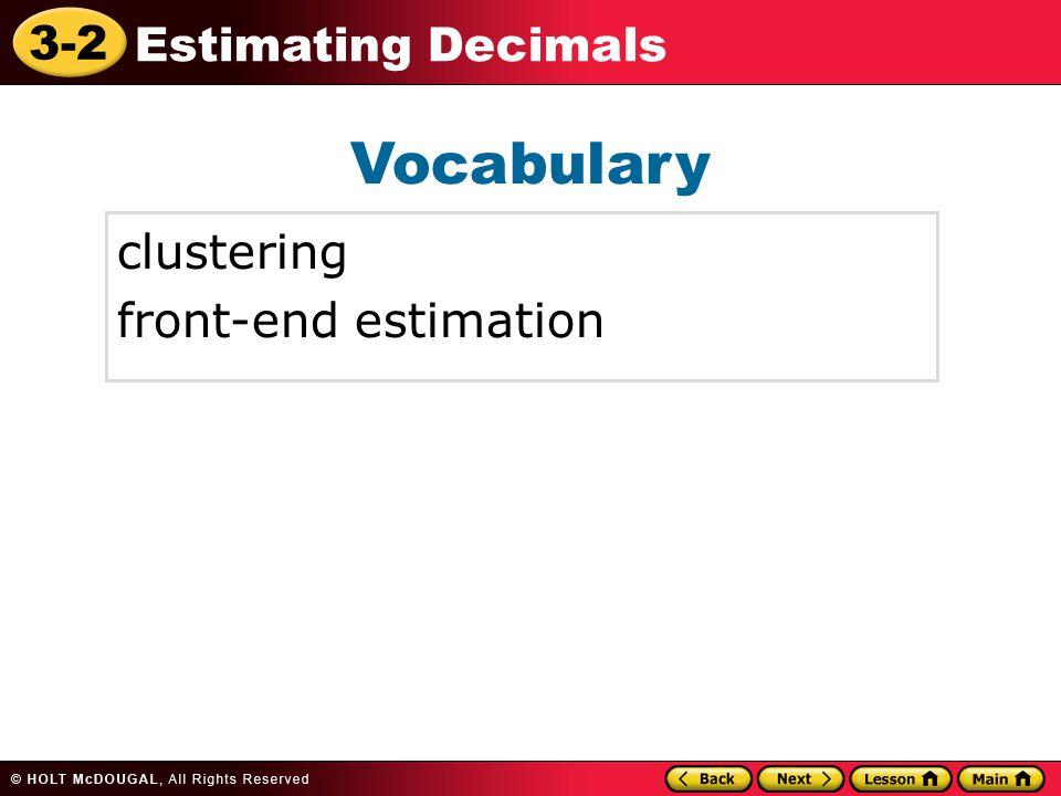 3-2 Estimating Decimals Vocabulary clustering front-end estimation