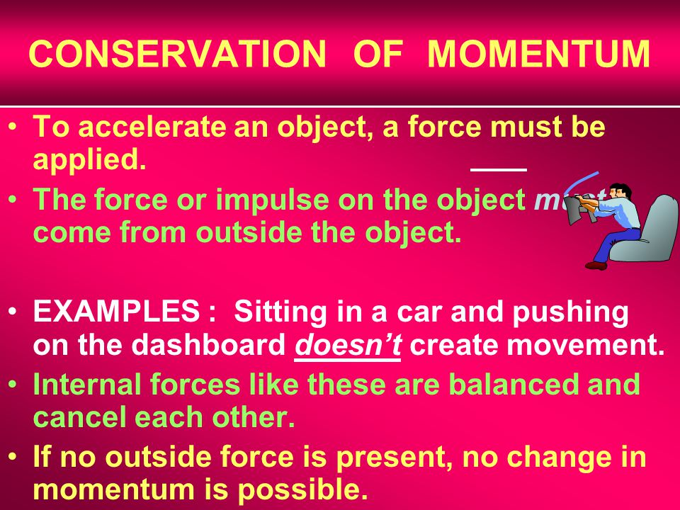 Conserving Momentum Condition 1: A system that does not change its mass is considered a closed system.