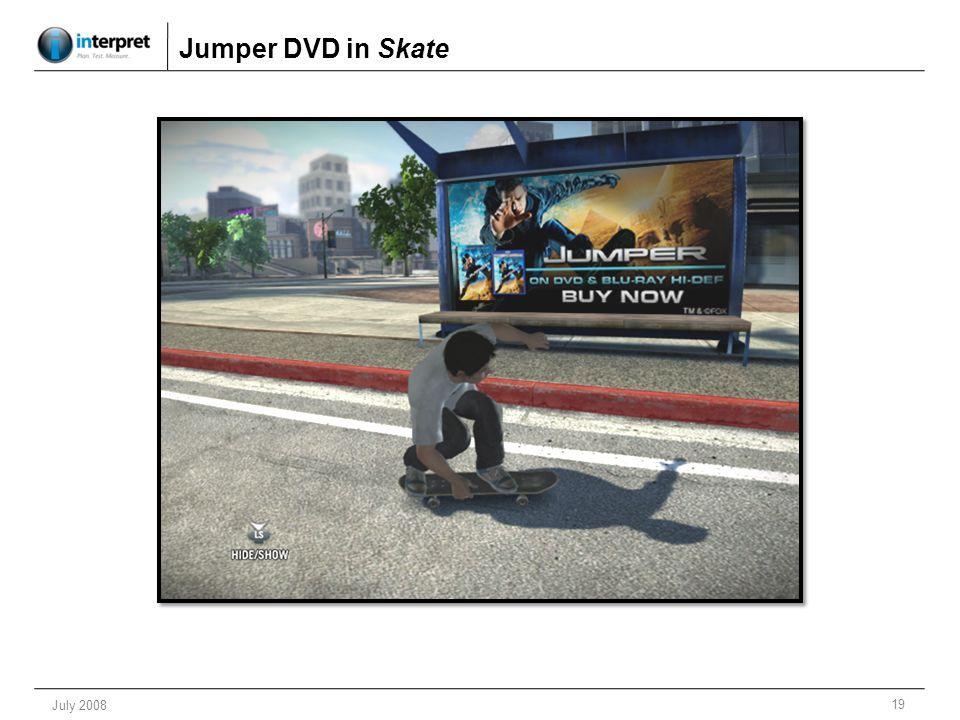 19 July 2008 Jumper DVD in Skate