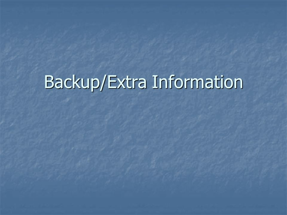 Backup/Extra Information