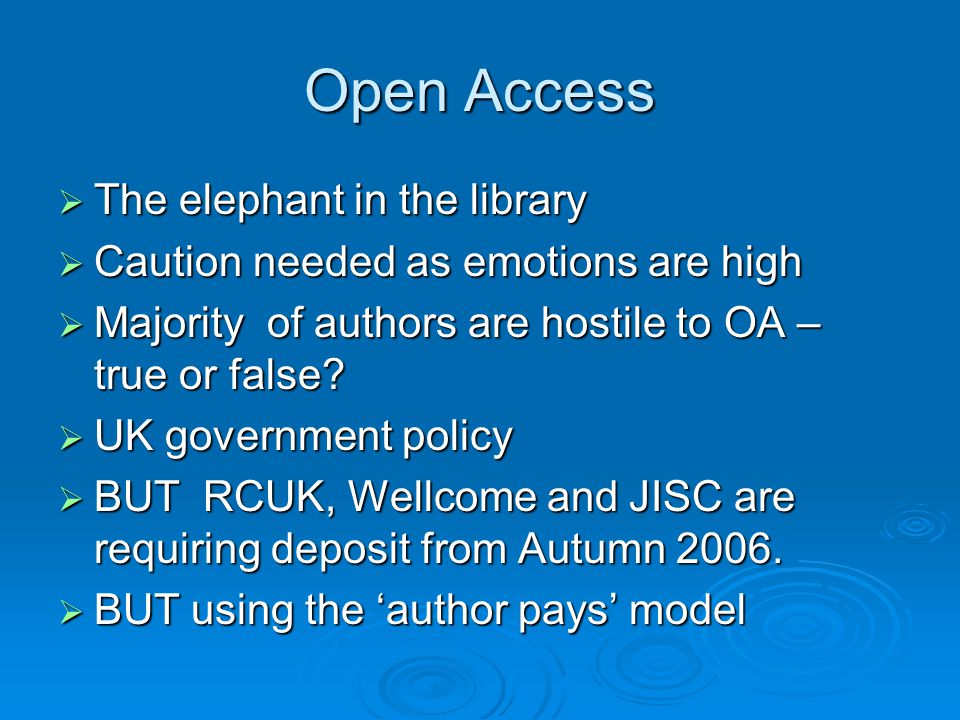 Open Access  The elephant in the library  Caution needed as emotions are high  Majority of authors are hostile to OA – true or false.