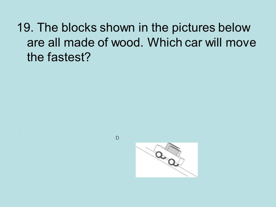 19.The blocks shown in the pictures below are all made of wood.