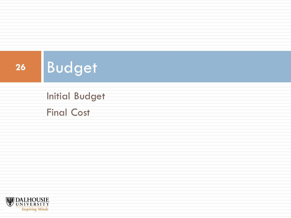 Initial Budget Final Cost Budget 26