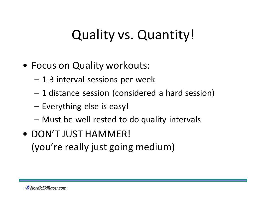 Quality vs. Quantity.