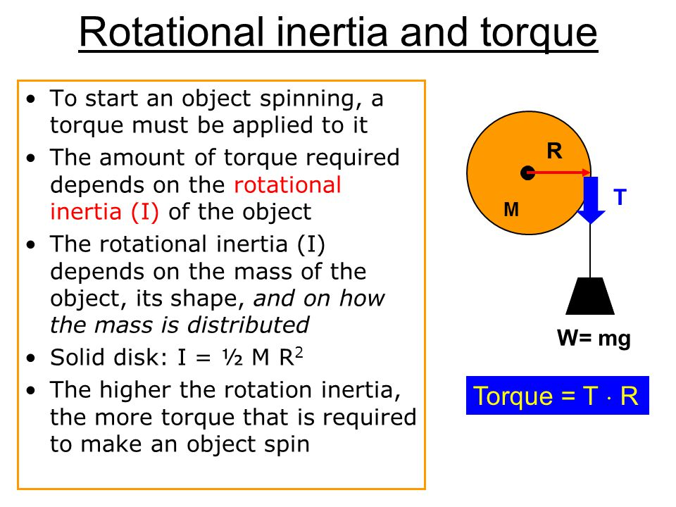 Rotational inertia  symbol I Rotational inertia is a parameter that is used to quantify how much torque it takes to get a particular object rotating it depends not only on the mass of the object, but where the mass is relative to the hinge or axis of rotation the rotational inertia is bigger, if more mass is located farther from the axis.