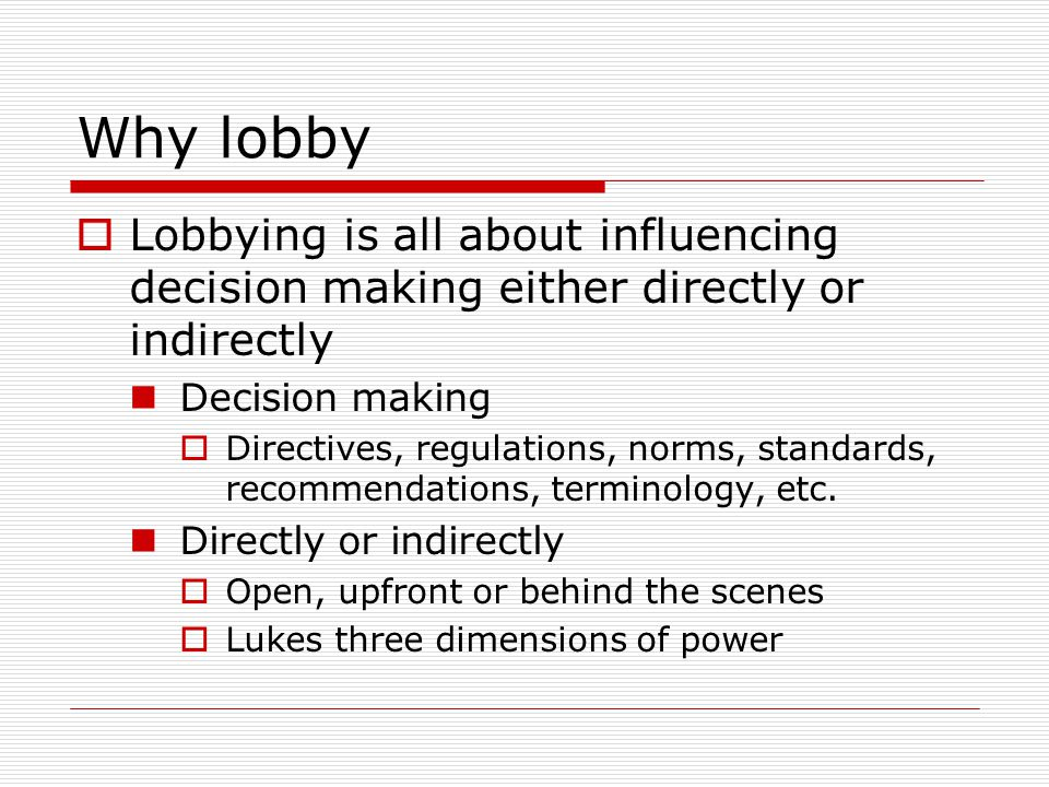 Contents  Why lobby  Who to lobby  How to lobby  Working in Brussels  Discussion