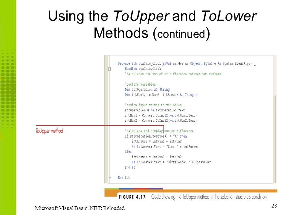 23 Microsoft Visual Basic.NET: Reloaded Using the ToUpper and ToLower Methods ( continued )