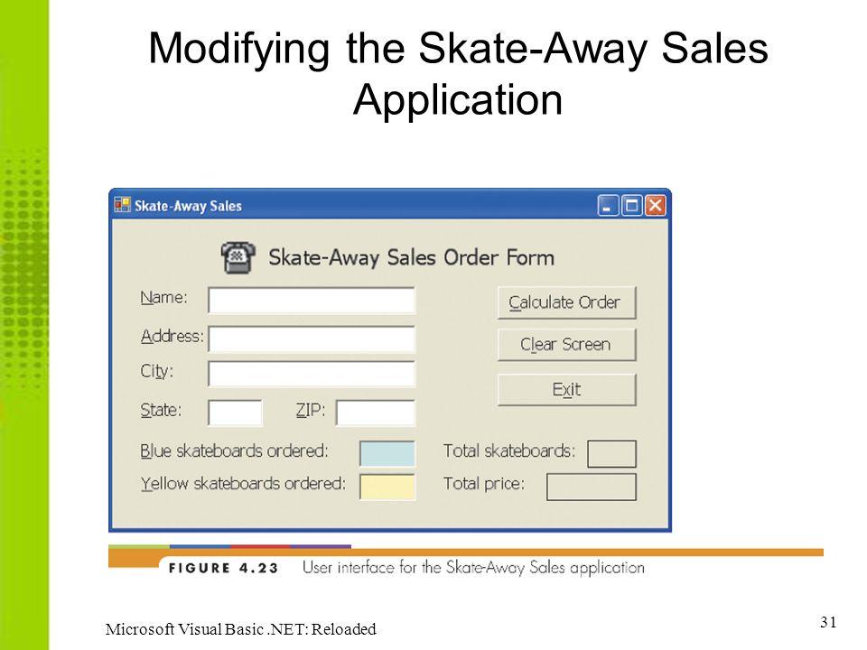 31 Microsoft Visual Basic.NET: Reloaded Modifying the Skate-Away Sales Application