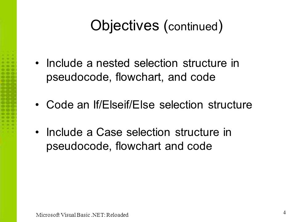 45 Microsoft Visual Basic.NET: Reloaded Nested Selection Structures ( continued )