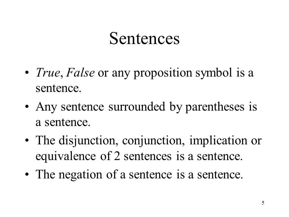 6 Examples (P  Q)  R P  (Q  R)  P  (Q  R) If P or Q is true, then R is true If Q and R are both true, P must be true AND if Q or R is false then P must be false.