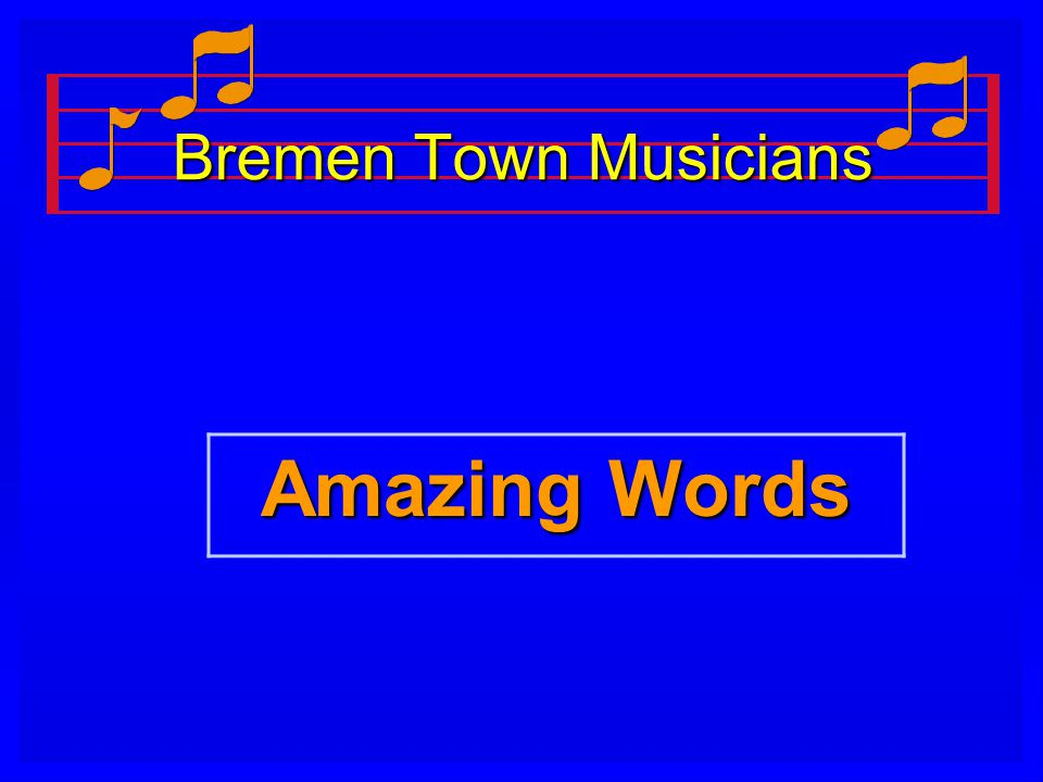 Bremen Town Musicians Amazing Words