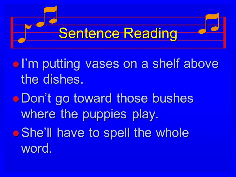 Sentence Reading l I'm putting vases on a shelf above the dishes.