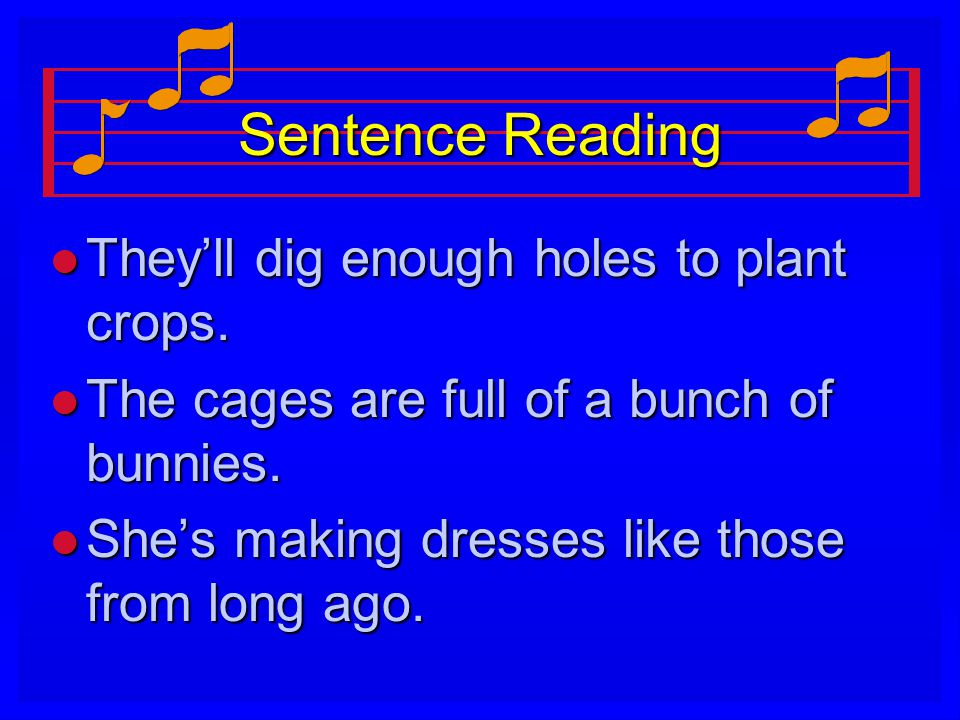 Sentence Reading l They'll dig enough holes to plant crops.