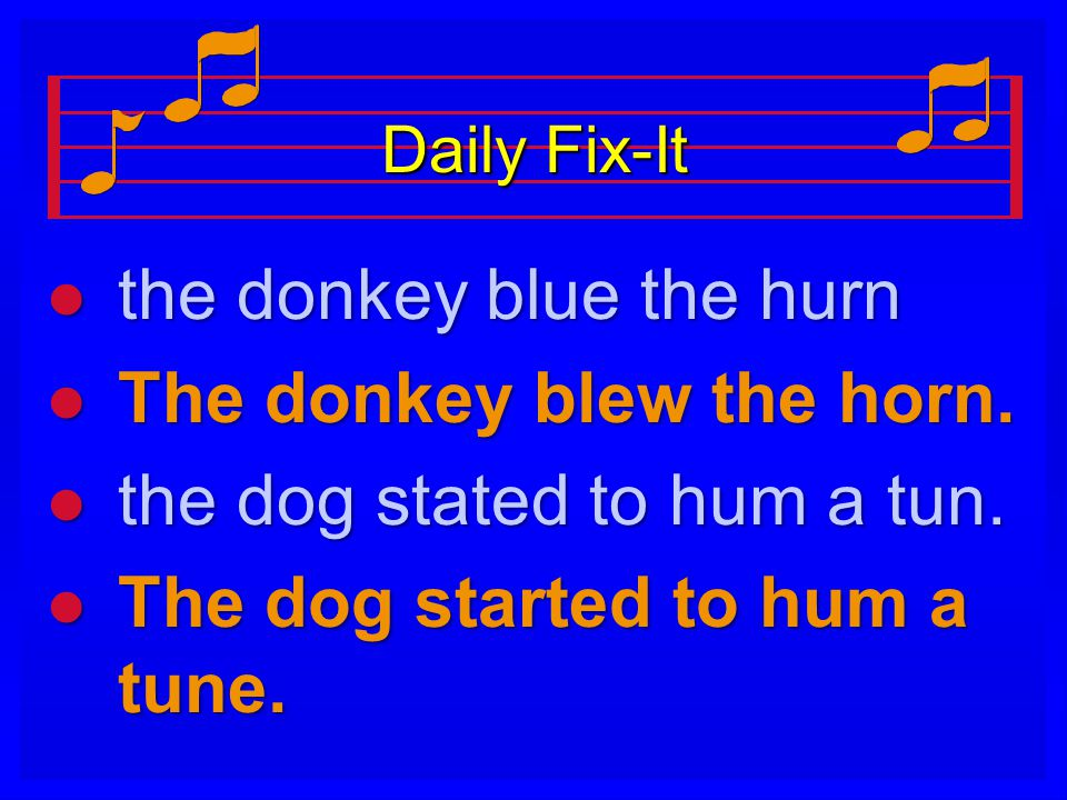 Daily Fix-It l the donkey blue the hurn l The donkey blew the horn.