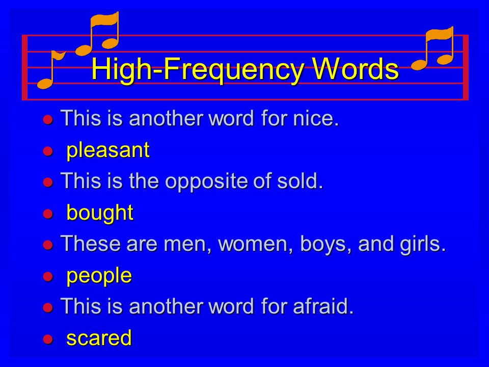 High-Frequency Words l This is another word for nice.