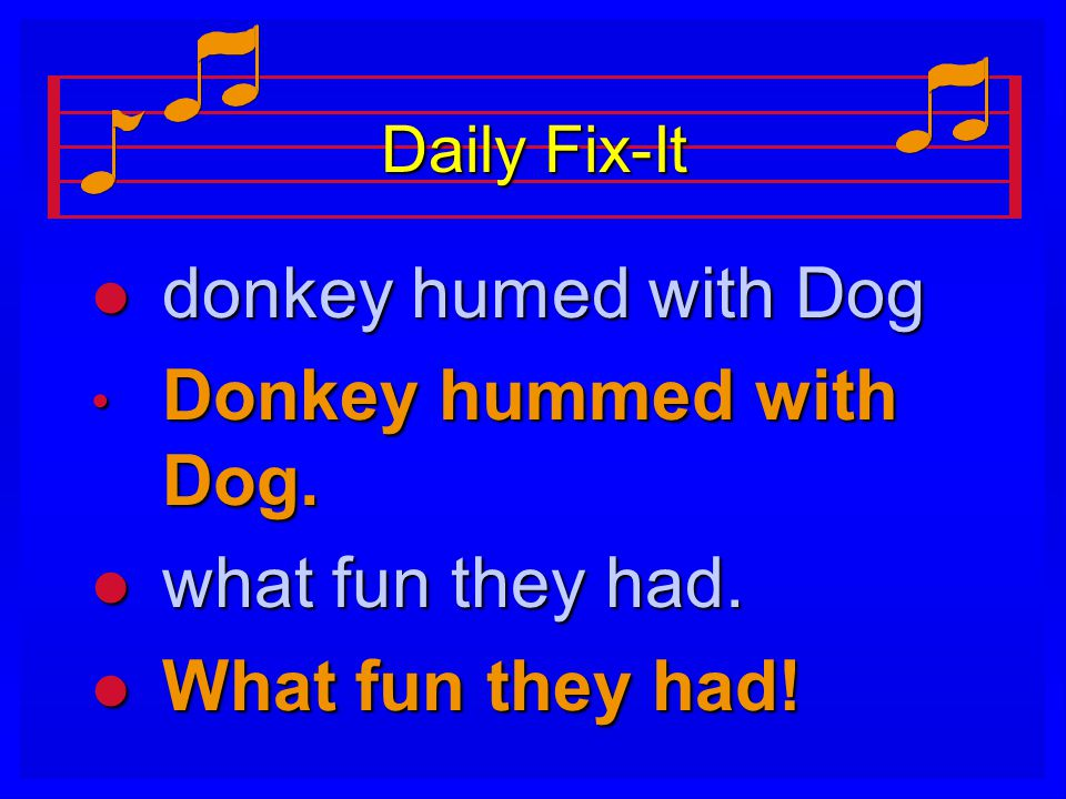 Daily Fix-It l donkey humed with Dog Donkey hummed with Dog.