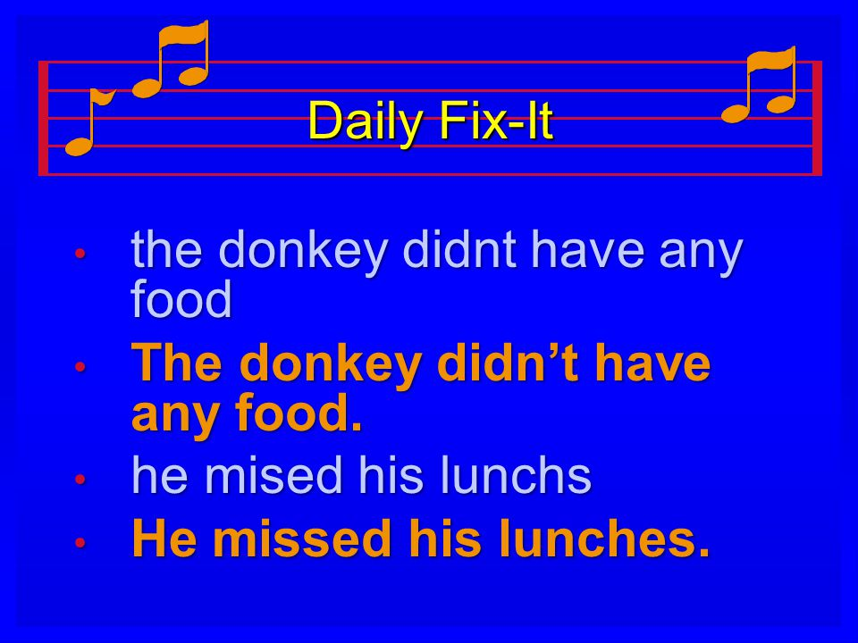 Daily Fix-It the donkey didnt have any food the donkey didnt have any food The donkey didn't have any food.