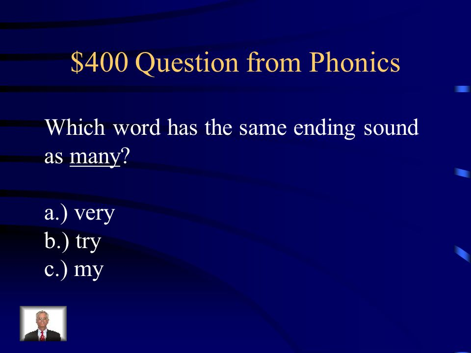 $300 Answer from Phonics c.) Go!