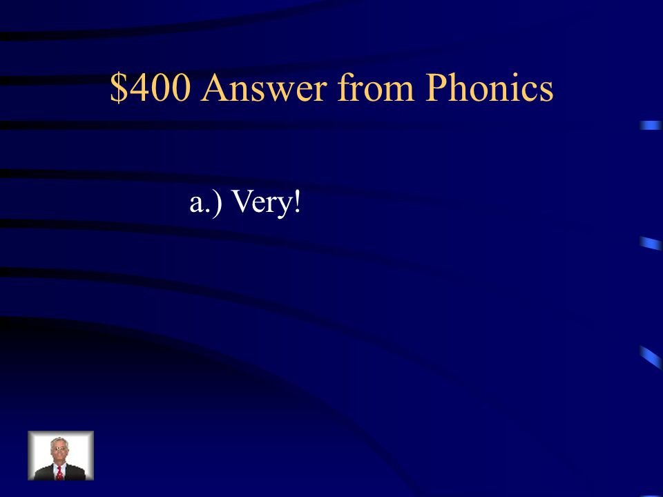 $400 Question from Phonics Which word has the same ending sound as many a.) very b.) try c.) my