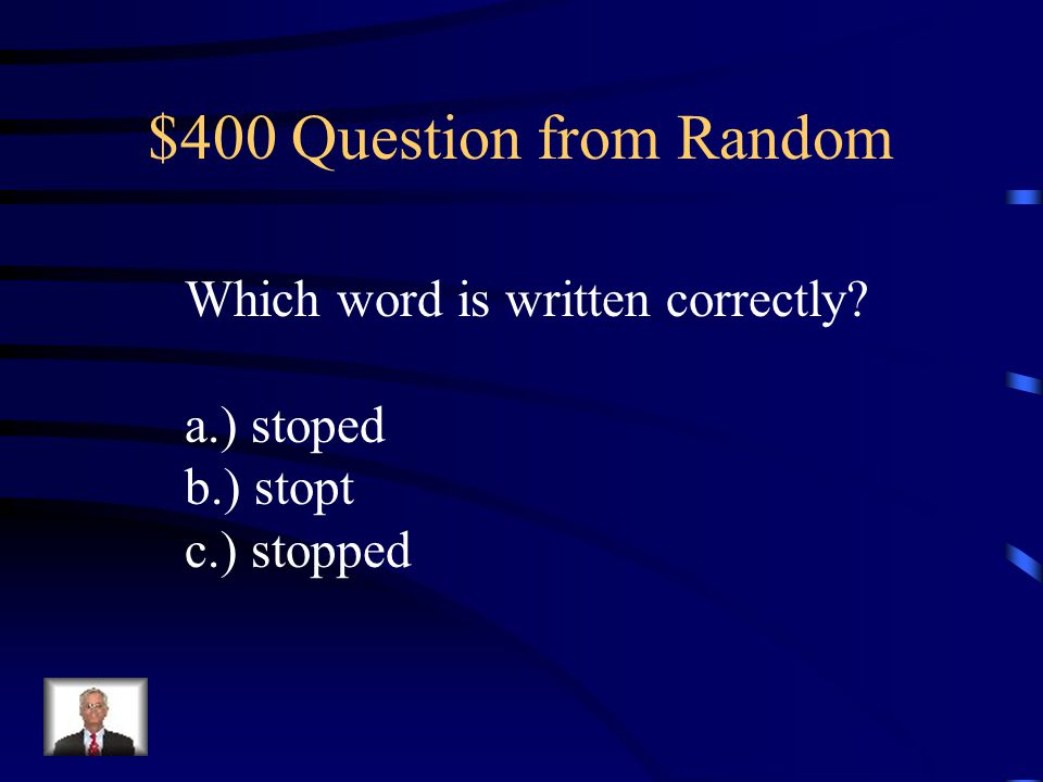 $300 Answer from Random c.) we have