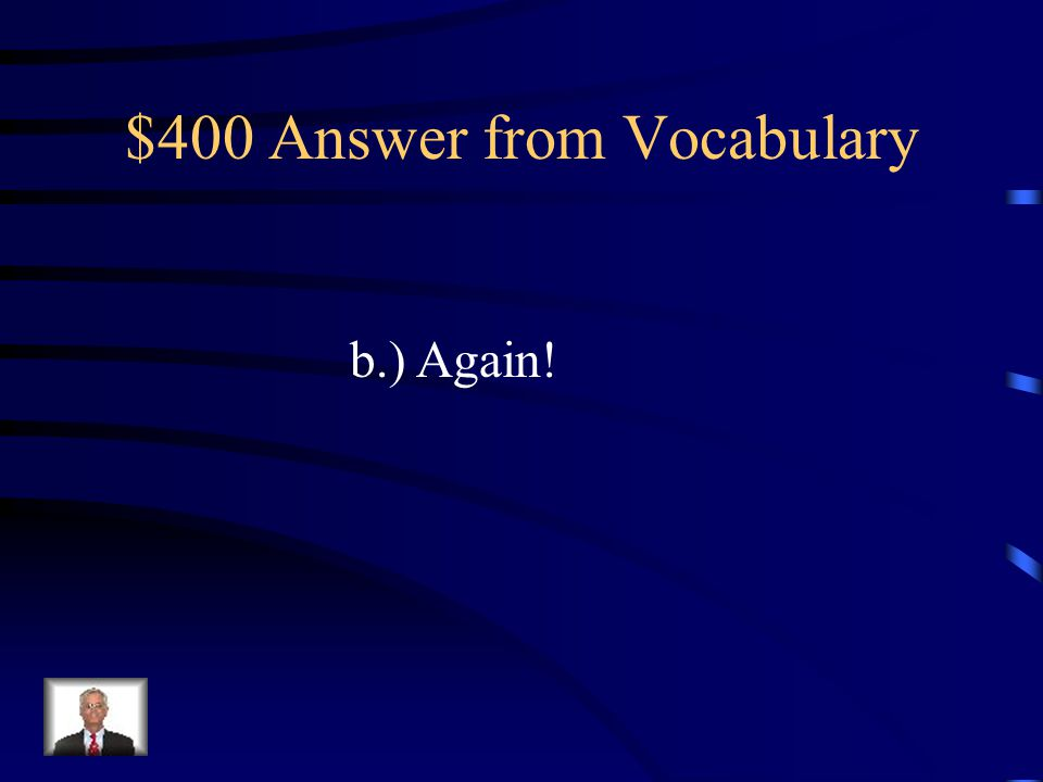 $400 Question from Vocabulary My room was too dirty and I had to clean it ________.