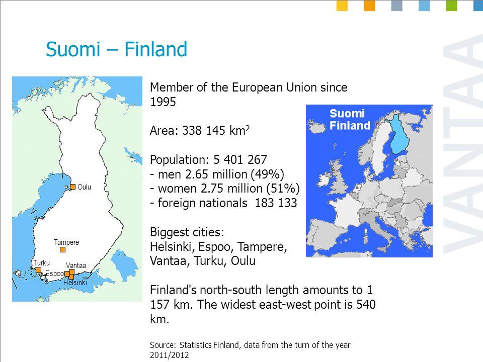 Oulu Tampere Turku Vantaa Espoo Helsinki Member of the European Union since 1995 Area: 338 145 km 2 Population: 5 401 267 - men 2.65 million (49%) - women 2.75 million (51%) - foreign nationals 183 133 Biggest cities: Helsinki, Espoo, Tampere, Vantaa, Turku, Oulu Finland s north-south length amounts to 1 157 km.