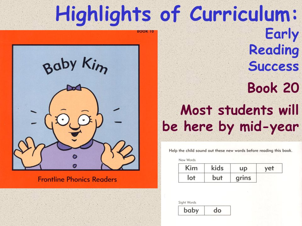 Highlights of Curriculum: Early Reading Success Book 20 Most students will be here by mid-year